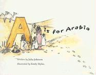 A is for Arabia - Johnson, Julia