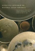 Scientific Research on Historic Asian Ceramics: Proceedings of the Fourth Forbes Symposium at the Freer Gallery of Art