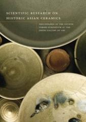 SCIENTIFIC RESEARCH ON HISTORIC ASIAN CERAMICS, PROCEEDINGS OF THE FOURTH FORBES SYMPOSIUM AT THE FREER GALLERY - MCCARTHY, BLYTHE