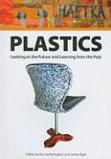 Plastics: Looking at the Future and Learning from the Past: Papers from the Conference Held at the Victoria and Albert Museum, L