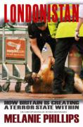 Londonistan: How Britain Has Created a Terror State Within