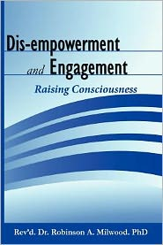 Dis-Empowerment and Engagement: Raising Consciousness