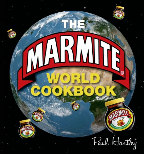 The Marmite World Cookbook : - Paul Hartley ; ( Photographer ) Mike Cooper