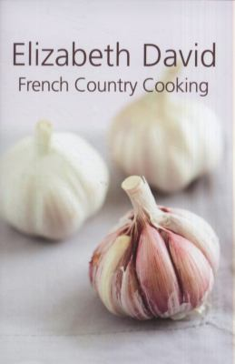 French Country Cooking - Elizabeth David