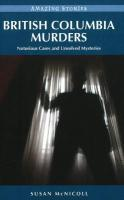 British Columbia Murders: Notorious Cases and Unsolved Mysteries