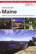 Discover Maine: AMC's Outdoor Traveler's Guide to the Pine Tree State