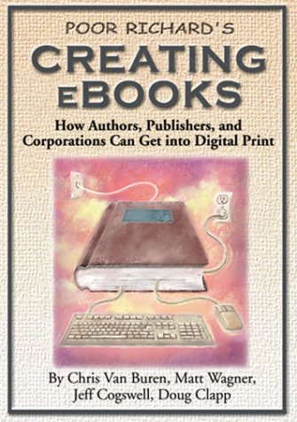 Poor Richard's Creating E-Books - Chris Van Buren; Jeff Cogswell