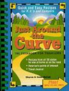 Just Around the Curve: The Cookbook for Travelers - McFall, Sharon; McFall, Gene