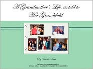 A Grandmother's Life, as Told to Her Grandchild