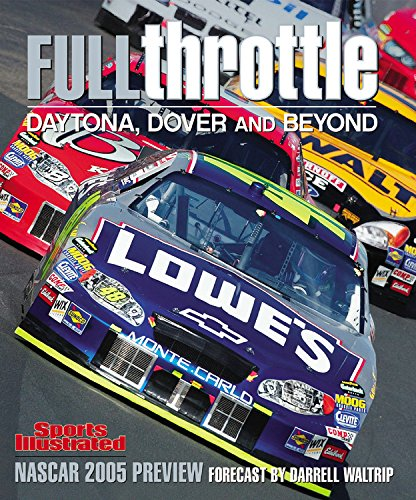 Full Throttle: Daytona, Dover and Beyond (Sports Illustrated 2005 NASCAR Preview) - Editors of Sports Illustrated