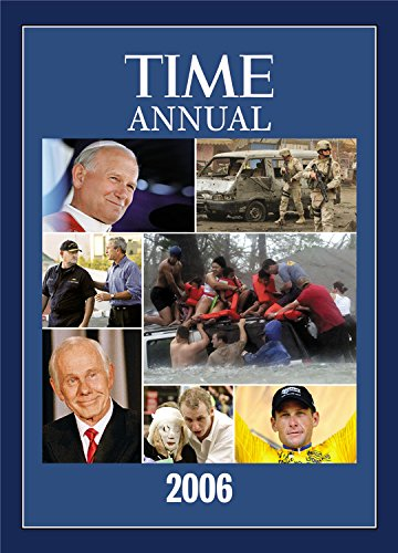 Time: Annual 2006 (Time Annual: The Year in Review) - Editors of Time Magazine
