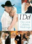 I Do!: The Great Celebrity Weddings - People Magazine