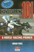 Handicapping 101: A Horse-Racing Primer - Free, Brad