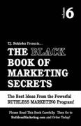 The Black Book of Marketing Secrets, Vol. 6