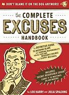 The Complete Excuses Handbook: The Definitive Guide to Avoiding Blame and Shirking Responsibility for All Your Own Miserable Failings and Sloppy Mist