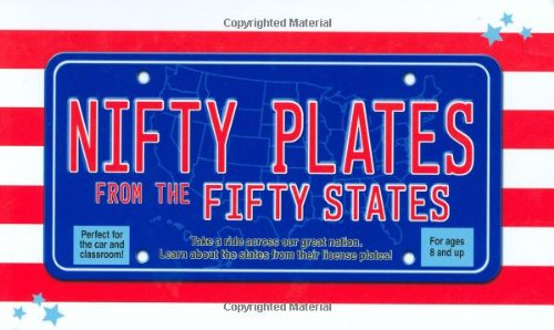 Nifty Plates from the Fifty States: Take a Ride Across Our Great Nation*Learn About the States from Their License Plates! - Paul Beatrice