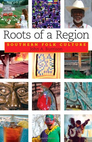 Roots of a Region: Southern Folk Culture - John A. Burrison
