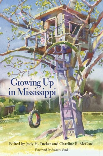 Growing Up in Mississippi - Judy H. Tucker; Charline R. McCord; Wyatt Waters; Richard Ford
