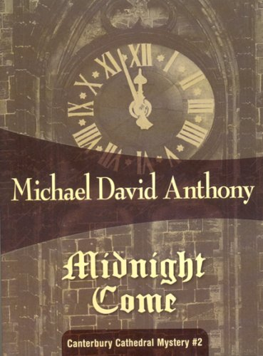 Midnight Come: Canterbury Cathedral #2 (Myst of Canterbury Cathedral) - Michael David Anthony