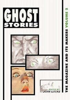Ghost Stories Ghost Stories: The Magazine and Its Makers: Vol 2 the Magazine and Its Makers: Vol 2