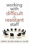 Working with Difficult & Resistant Staff