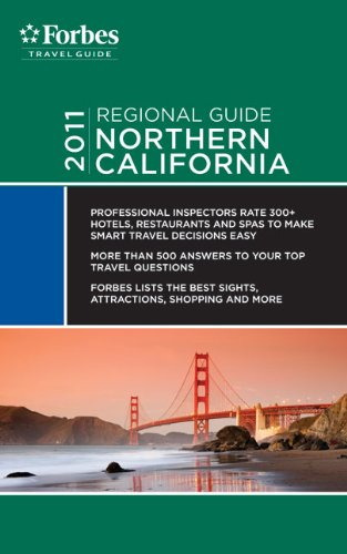 Forbes Travel Guide 2011 Northern California (Forbes Travel Guide Regional Guide) - Forbes Travel Guide