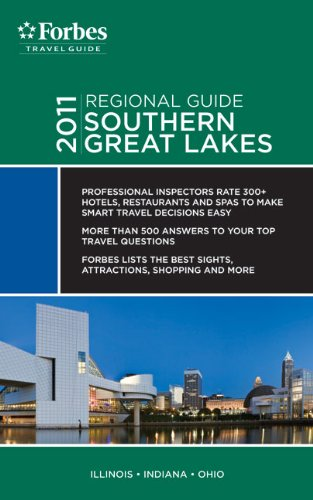 Forbes Travel Guide 2011 Southern Great Lakes (Forbes Travel Guide Regional Guide) - Forbes Travel Guide