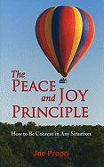 The Peace and Joy Principle: How to Be Content in Any Situation - Propri, Joe