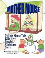 Mother Mouse Tells Kids Her Special Christmas Story - Mae, Darcie