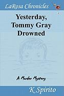 Yesterday, Tommy Gray Drowned - Spirito, K.