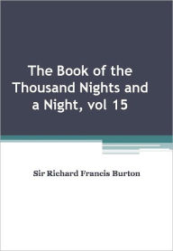The Book of the Thousand Nights and a Night, vol 15