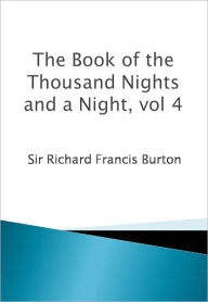 The Book of the Thousand Nights and a Night, vol 4 Sir Richard Francis Burton Author