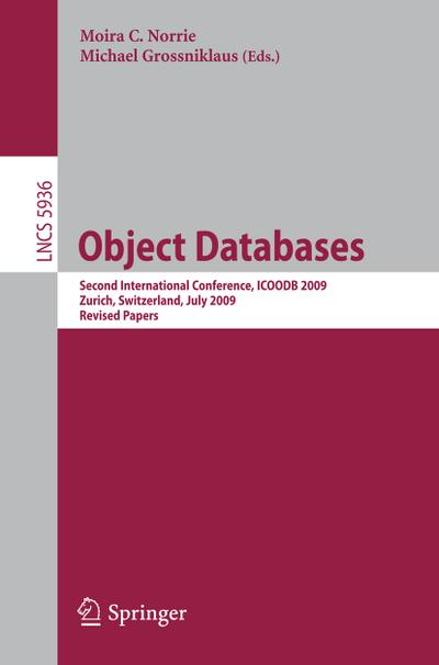 Object Databases : Second International Conference, ICOODB 2009, Zurich, Switzerland, July 1-3, 2009. Revised Selected Papers - Moira C. Norrie