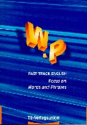 Fast Track English: Focus on Words and Phrases.
