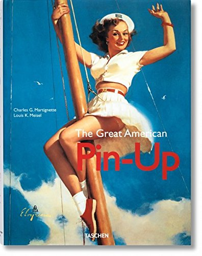 The Great American Pin-Up - Martignette, Charles; Meisel, Louis K.