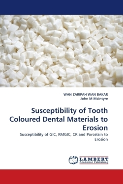 Susceptibility of Tooth Coloured Dental Materials to Erosion: Susceptibility of GIC, RMGIC, CR and Porcelain to Erosion