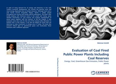 Evaluation of Coal Fired Public Power Plants Including Coal Reserves : Energy, Coal, Greenhouse Gas Emissions, Public Power plants - Mehmet Guler