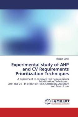 Experimental study of AHP and CV Requirements Prioritization Techniques - Sahni, Deepak