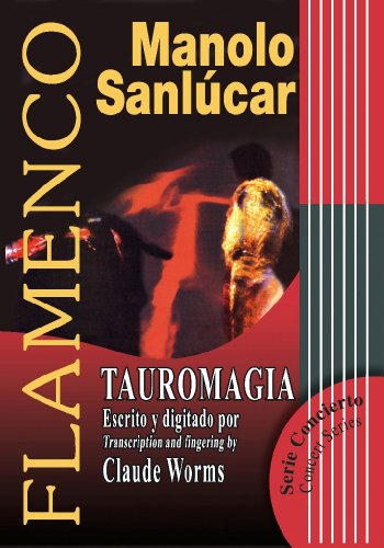 Manolo Sanlucar - Tauromagia Book (Flamenco: Concierto) - by Manolo Sanlucar; transcribed by Claude Worms