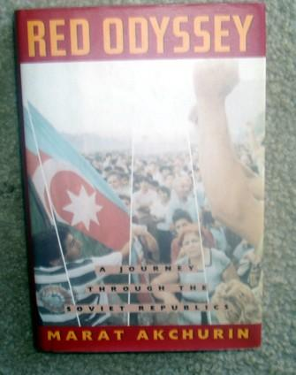 Red Odyssey: A Journey through the Soviet Republics.