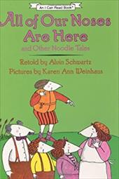 All of Our Noses Are Here: And Other Noodle Tales - Schwartz, Alvin / Weinhaus, Karen Ann