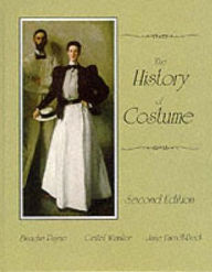 The History of Costume: From the Ancient Mesopotamians Through the Twentieth Century - Blanche Payne