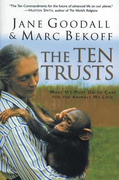 The Ten Trusts: What We Must Do to Care for the Animals We Love - Goodall, Jane Bekoff, Marc