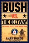 Mylroie, Laurie: Bush Vs. the Beltway