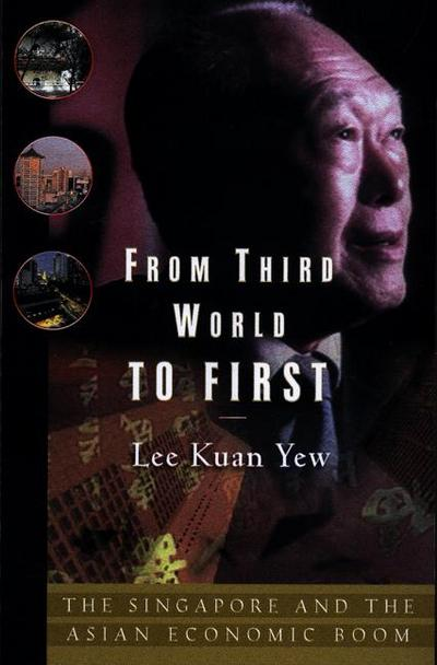 From Third World to First - Lee Kuan Yew