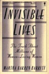 Invisible Lives : The Truth about Millions of Women-Loving Women - Martha B. Barrett