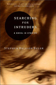 Searching for Intruders: A Novel in Stories - Stephen Raleigh Byler