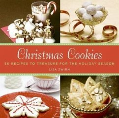 Christmas Cookies: 50 Recipes to Treasure for the Holiday Season - Zwirn, Lisa B.