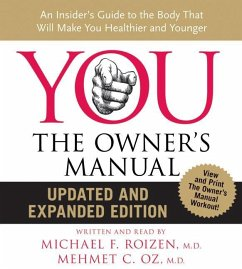 You: The Owner's Manual: An Insider's Guide to the Body That Will Make You Healthier and Younger - Oz, Mehmet C. , M. D. Roizen, Michael F. , M. D.