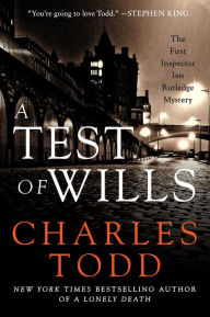 A Test of Wills (Inspector Ian Rutledge Series #1) - Charles Todd